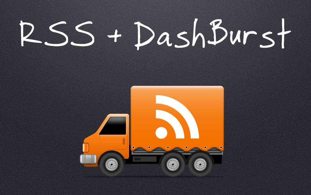 RSS: Really Simple Syndication for DashBurst